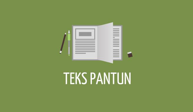 PANTUN (Pengertian, Struktur, Kaidah, Ciri, Jenis dan Contoh Pantun)